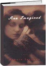 ANA IMAGINED, a novel
